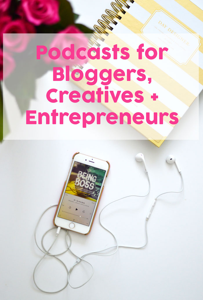Podcasts to get the creativity going for bloggers + entrepreneurs | dcgirlinpearls.com