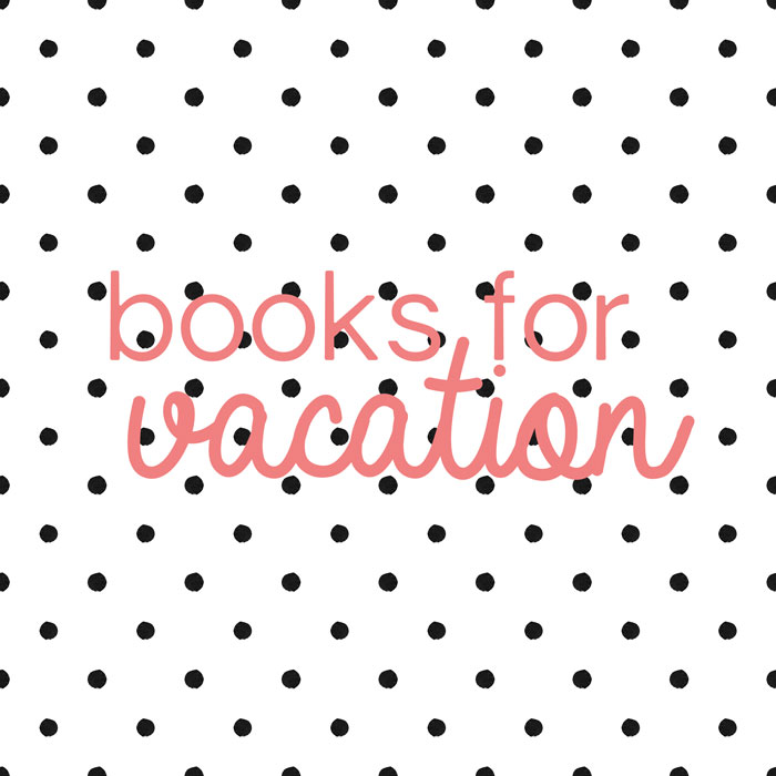 Books for Vacation | dcgirlinpearls.com